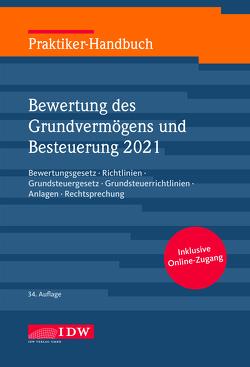 Praktiker-Handbuch Bewertung des Grundvermögens und Besteuerung 2021 von Institut der Wirtschaftsprüfer, Roscher,  Michael