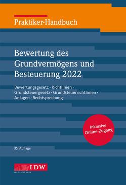 Praktiker-Handbuch Bewertung des Grundvermögens und Besteuerung 2022 von Institut der Wirtschaftsprüfer, Roscher,  Michael