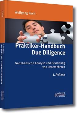 Praktiker-Handbuch Due Diligence von Koch,  Wolfgang