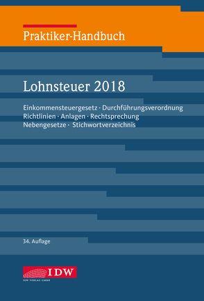 Praktiker-Handbuch Lohnsteuer 2018 von Brandenberg,  Hermann, Institut der Wirtschaftsprüfer, Niermann,  Walter, Schaffhausen,  Heinz-Willi