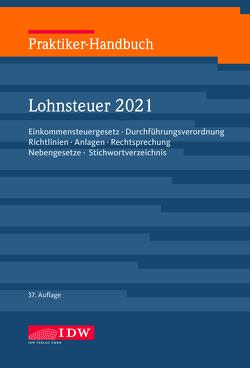 Praktiker-Handbuch Lohnsteuer 2021 von Brandenberg,  Hermann, Institut der Wirtschaftsprüfer, Niermann,  Walter, Schaffhausen,  Heinz-Willi