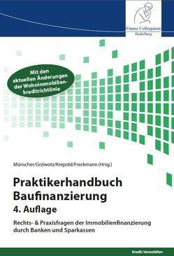 Praktikerhandbuch Baufinanzierung von Freckmann,  Peter, Grziwotz,  Prof. Dr. Dr. Herbert, Krepold,  Prof. Dr. Hans-Michael, Münscher,  Michael