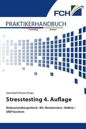Praktikerhandbuch Stresstesting 4. Auflage von Geiersbach,  Dr. Karsten, Prasser,  Stefan