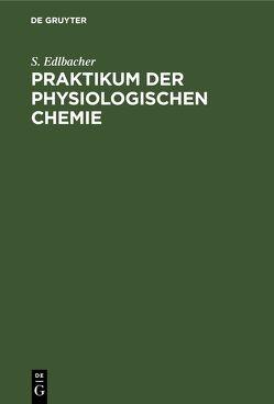 Praktikum der physiologischen Chemie von Edlbacher,  S.