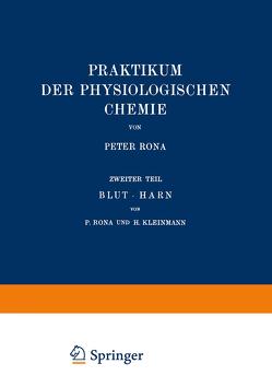 Praktikum der Physiologischen Chemie von Kleinmann,  H., Rona,  Peter