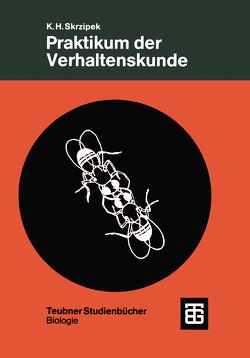 Praktikum der Verhaltenskunde von Skrzipek,  Karl-Heinz
