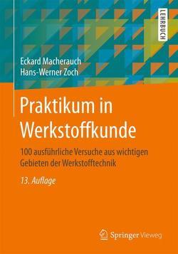 Praktikum in Werkstoffkunde von Macherauch,  Eckard, Zoch,  Hans-Werner
