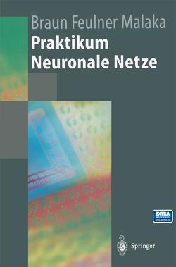 Praktikum Neuronale Netze von Braun,  Heinrich, Feulner,  Johannes, Malaka,  Rainer