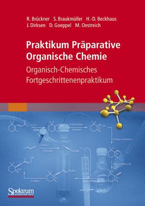 Praktikum Präparative Organische Chemie von Beckhaus,  Hans-Dieter, Braukmüller,  Stefan, Brückner,  Reinhard, Dirksen,  Jan, Goeppel,  Dirk, Oestreich,  Martin