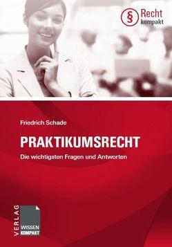 Praktikumsrecht von Schade,  Friedrich