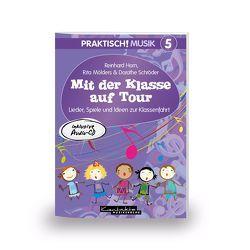 Praktisch! Musik 5 – Mit der Klasse auf Tour von Horn,  Reinhard, Mölders,  Rita, Schröder,  Dorothe