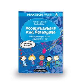 Praktisch! Musik 6 – Boomwhackers und Stabspiele von Gorius,  Michael, Horn,  Reinhard