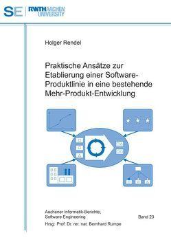 Praktische Ansätze zur Etablierung einer Software-Produktlinie in eine bestehende Mehr-Produkt-Entwicklung von Rendel,  Holger, Rumpe,  Bernhard