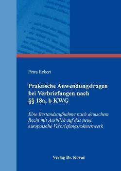 Praktische Anwendungsfragen bei Verbriefungen nach §§ 18a, b KWG von Eckert,  Petra