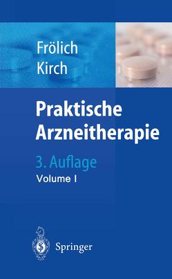 Praktische Arzneitherapie von Frölich,  J.C., Kirch,  W.