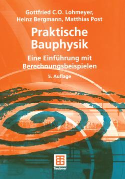 Praktische Bauphysik von Bergmann,  Heinz, Lohmeyer,  Gottfried C O, Post,  Matthias