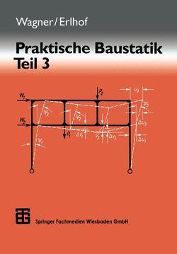 Praktische Baustatik von Erlhof,  Gerhard, Müggenburg,  Hans, Wagner,  Walter