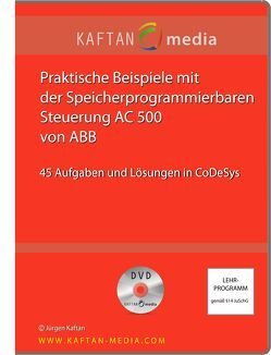 Praktische Beispiele mit AC500 von ABB als DVD von Kaftan,  Jürgen