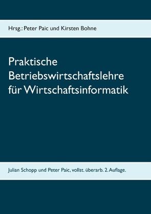 Praktische Betriebswirtschaftslehre für Wirtschaftsinformatik von Bohne,  Kirsten, Paic,  Peter, Schopp,  Julian