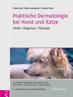 Praktische Dermatologie bei Hund und Katze von Noli,  Chiara, Scarampella,  Fabia, Toma,  Stefano