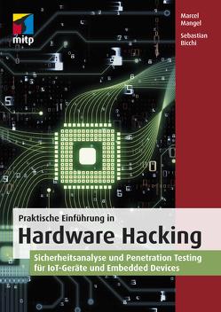 Praktische Einführung in Hardware Hacking von Bicchi,  Sebastian, Mangel,  Marcel