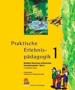 Praktische Erlebnispädagogik Band 1 von Reiners,  Annette