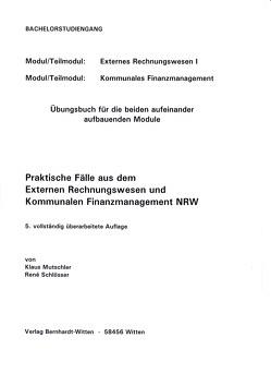 Praktische Fälle aus dem Externen Rechnungswesen und Kommunalen Finanzmanagement NRW von Mutschler,  Klaus, Schlösser,  René