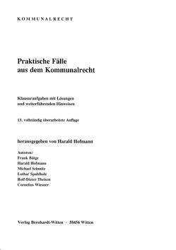 Praktische Fälle aus dem Kommunalrecht von Bätge,  Frank, Hofmann,  Harald, Schmitz,  Michael, Spahlholz,  Lothar, Theisen,  Rolf-Dieter, Wiesner,  Cornelius