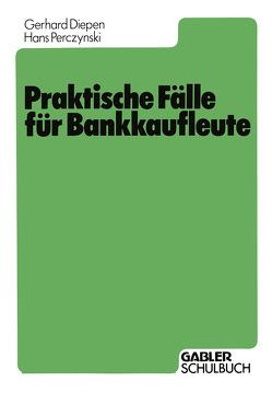 Praktische Fälle für Bankkaufleute von Diepen,  Gerhard