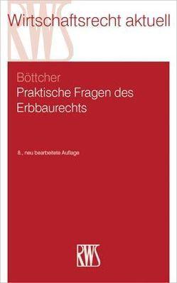 Praktische Fragen des Erbbaurechts von Böttcher,  Roland