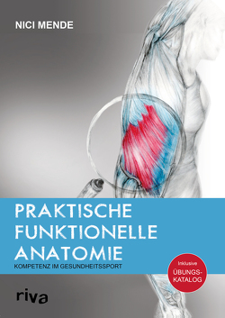 Praktische funktionelle Anatomie von Mende,  Nici