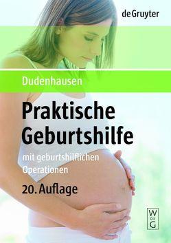 Praktische Geburtshilfe von Dudenhausen,  Joachim W., Obladen,  Michael, Pschyrembel,  Willibald