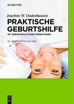 Praktische Geburtshilfe von Dudenhausen,  Joachim W., Grab,  Dieter, Obladen,  Michael, Pschyrembel,  Willibald
