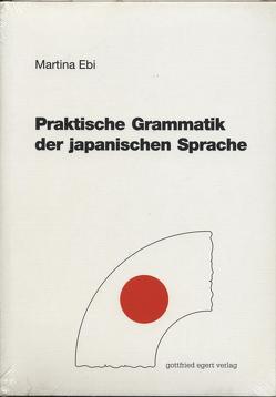 Praktische Grammatik der japanischen Sprache von Ebi,  Martina