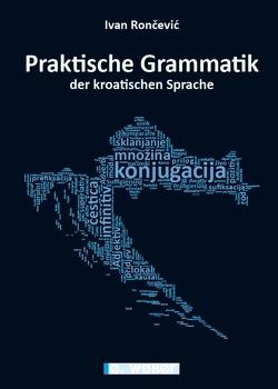Praktische Grammatik der kroatischen Sprache von Rončević,  Ivan