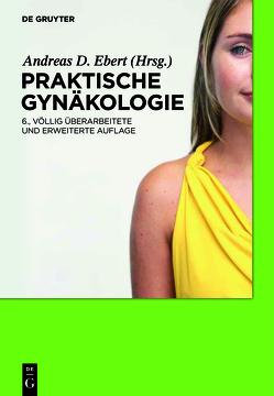 Praktische Gynäkologie von Ebert,  Andreas D., Pschyrembel,  Willibald