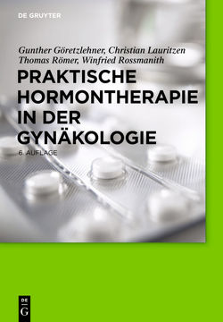 Praktische Hormontherapie in der Gynäkologie von Göretzlehner,  Gunther, Lauritzen,  Christian, Römer,  Thomas, Rossmanith,  Winfried