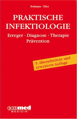 Praktische Infektiologie von Hofmann,  Friedrich, Tiller,  Friedrich W.