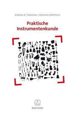 Praktische Instrumentenkunde von Kohlmann,  Johannes, Tarkmann,  Andreas N