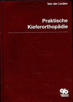 Praktische Kieferorthopädie Band 5 von Diernberger,  Rolf, Koch,  Wilhelm, van der Linden,  Frans P. G. M.