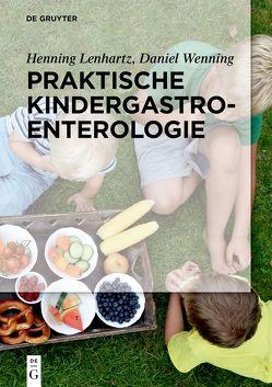 Praktische Kindergastroenterologie von Lenhartz,  Henning, Wenning,  Daniel