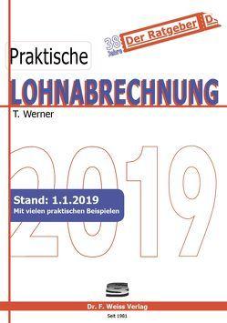 Praktische Lohnabrechnung 2019 von Werner,  Thomas