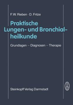 Praktische Lungen- und Bronchialheilkunde von Fritze,  D., Rieben,  F.W.