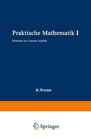 Praktische Mathematik I von Werner,  Helmut