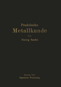 Praktische Metallkunde von Sachs,  Georg