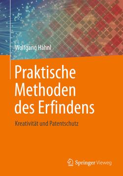 Praktische Methoden des Erfindens von Hahnl,  Wolfgang