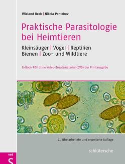 Praktische Parasitologie bei Heimtieren von Beck,  Wieland, Pantchev,  Nikola