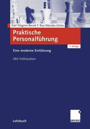 Praktische Personalführung von Eicher,  Monika, Rex,  Bernd, Wagner,  Karl