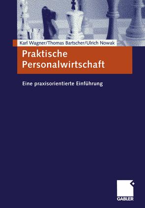Praktische Personalwirtschaft von Bartscher,  Thomas, Nowak,  Ulrich, Wagner,  Karl