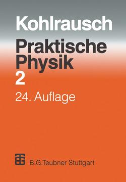 Praktische Physik von Kohlrausch,  F., Kose,  Volkmar, Wagner,  Siegfried